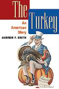 The Turkey: An American Story (The Food Series)
