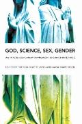 God, Science, Sex, Gender : An Interdisciplinary Approach to Christian Ethics