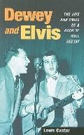 Dewey and Elvis: The Life and Times of a Rock 'n' Roll Deejay (Music in American Life)