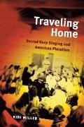 Traveling Home : Sacred Harp Singing and American Pluralism