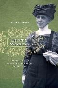Dirty Words : The Rhetoric of Public Sex Education, 1870-1924