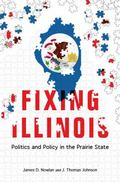 Fixing Illinois : Politics and Policy in the Prairie State