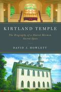 Kirtland Temple : The Biography of a Shared Mormon Sacred Space