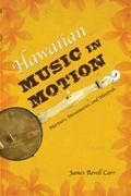 Hawaiian Music in Motion : Mariners, Missionaries, and Minstrels