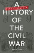 Secret Society History of the Civil War