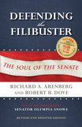 Defending the Filibuster : The Soul of the Senate