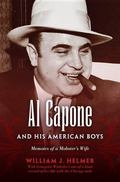 Al Capone and His American Boys : Memoirs of a Mobster's Wife