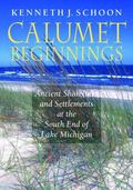Calumet Beginnings : Ancient Shorelines and Settlements at the South End of Lake Michigan