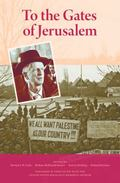 To the Gates of Jerusalem : The Diaries and Papers of James G. Mcdonald, 1945-1947