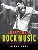 A History of Rock Music: The Rock-and-Roll Era