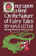 Once upon a Time On the Nature of Fairy Tales