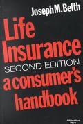 Life Insurance A Consumer's Handbook