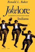 Jokelore Humorous Folktales from Indiana