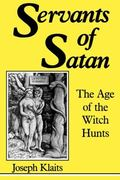 Servants of Satan The Age of the Witch Hunts