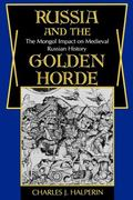 Russia and the Golden Horde The Mongol Impact on Medieval Russian History