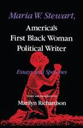 Maria W. Stewart America's First Black Woman Political Writer  Essays and Speeches
