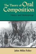 Theory of Oral Composition History and Methodology