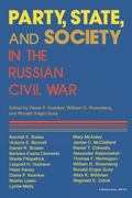 Party, State, and Soceity in the Russian Civil War Explorations in Social History