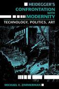 Heidegger's Confrontation With Modernity Technology, Politics, and Art