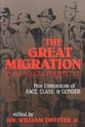 Great Migration in Historical Perspective New Dimensions of Race, Class, and Gender