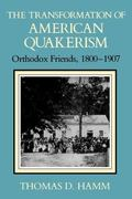 Transformation of American Quakerism Orthodox Friends, 1800-1907