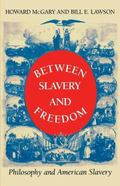 Between Slavery and Freedom Philosophy and American Slavery