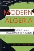 Modern Algeria The Origins and Development of a Nation