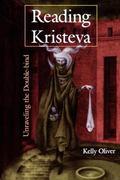 Reading Kristeva Unraveling the Double-Bind