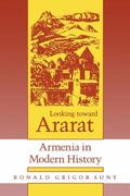 Looking Toward Ararat Armenia in Modern History