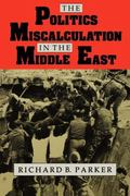 Politics of Miscalculation in the Middle East