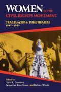 Women in the Civil Rights Movement Trailblazers and Torchbearers, 1941-1965