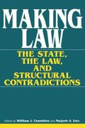 Making Law The State, the Law, and Structural Contradictions