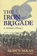 Iron Brigade A Military History