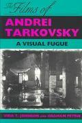 Films of Andrei Tarkovsky A Visual Fugue