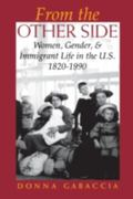 From the Other Side Women, Gender, and Immigrant Life in the U.S., 1820-1990