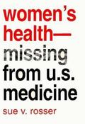 Women's Health-- Missing from U.S. Medicine