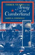 Three Years in the Army of the Cumberland The Letters and Diary of Major James A. Connolly