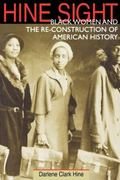 Hine Sight Black Women and the Re-Construction of American History