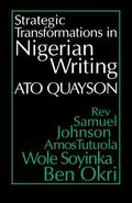 Strategic Transformations in Nigerian Writing Caality & History in the Work of Rev. Samuel J...