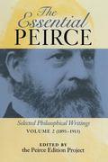 Essential Pierce Selected Philosophical Writings, 1893-1913