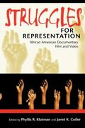 Struggles for Representation African American Documentary Film and Video