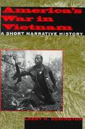 America's War in Vietnam A Short Narrative History