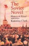 Soviet Novel History As Ritual