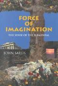 Force of Imagination The Sense of the Elemental