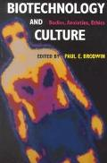 Biotechnology and Culture Bodies, Anxieties, Ethics