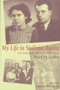 My Life in Stalinist Russia An American Woman Looks Back
