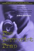 Terrorist Trap America's Experience With Terrorism