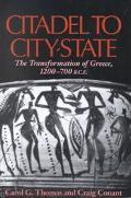Citadel to City-State The Transformation of Greece, 1200-700 B.C.E.
