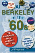 At Berkeley in the Sixties The Education of an Activist, 1961-1965