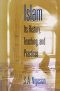Islam Its History, Teaching, and Practices